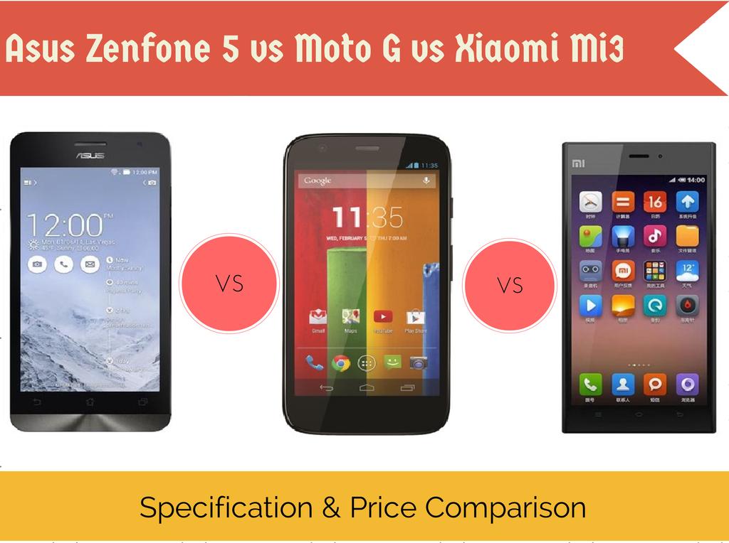 Asus Zenfone 5 vs Moto G vs Xiaomi Mi3