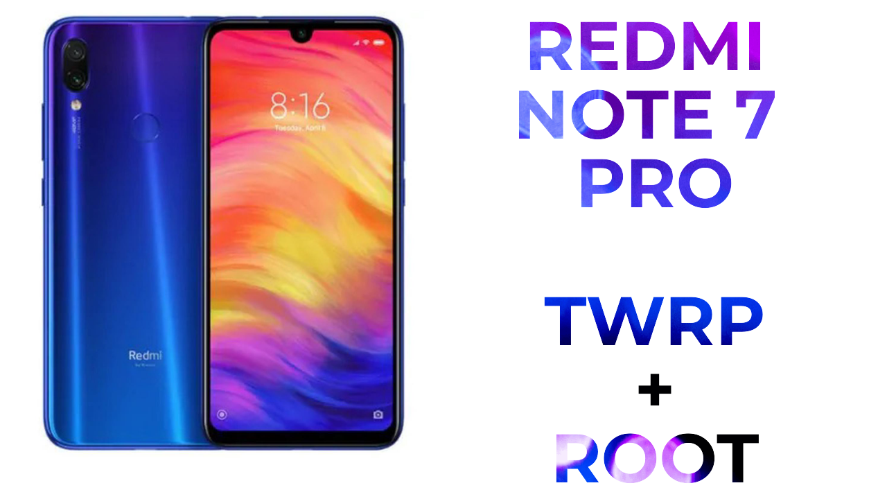 [100% Working] Root Redmi Note 7 Pro and Install TWRP Recovery